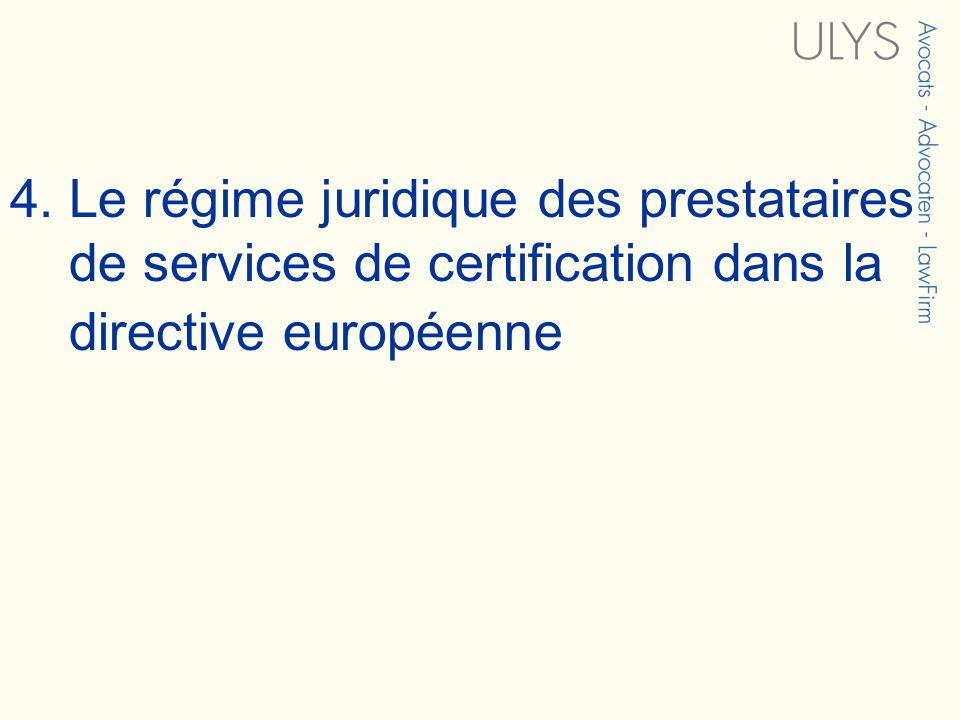 4. Le régime juridique des prestataires de services de certification dans la directive européenne