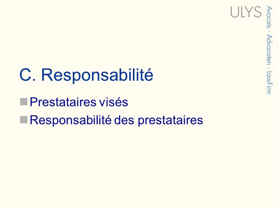 C. Responsabilité Prestataires visés Responsabilité des prestataires