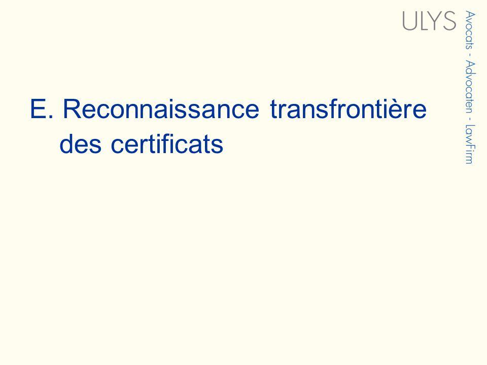 E. Reconnaissance transfrontière des certificats