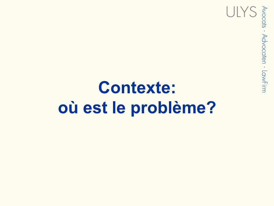 Contexte: où est le problème?