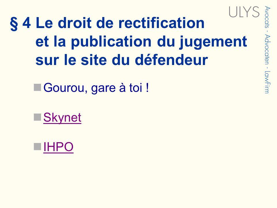 § 4 Le droit de rectification et la publication du jugement sur le site du défendeur Gourou, gare à toi ! Skynet IHPO