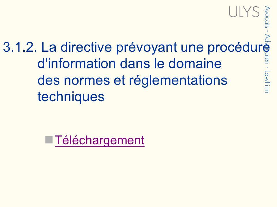 3.1.2. La directive prévoyant une procédure d'information dans le domaine des normes et réglementations techniques Téléchargement