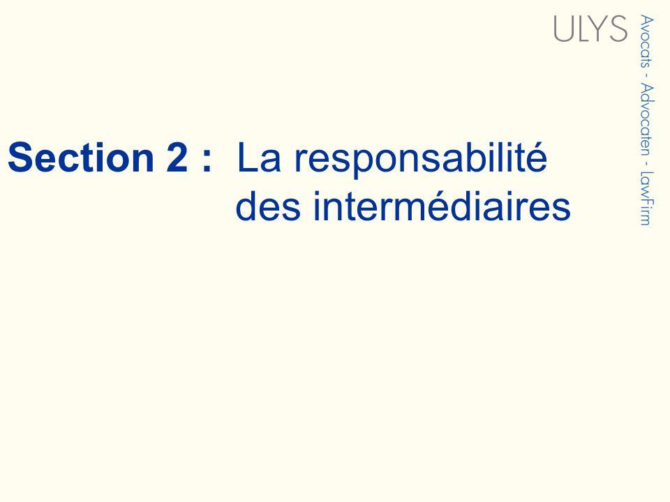 Section 2 : La responsabilité des intermédiaires