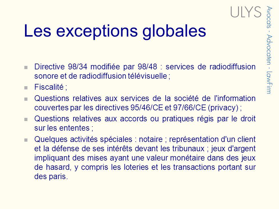 Les exceptions globales Directive 98/34 modifiée par 98/48 : services de radiodiffusion sonore et de radiodiffusion télévisuelle ; Fiscalité ; Questio