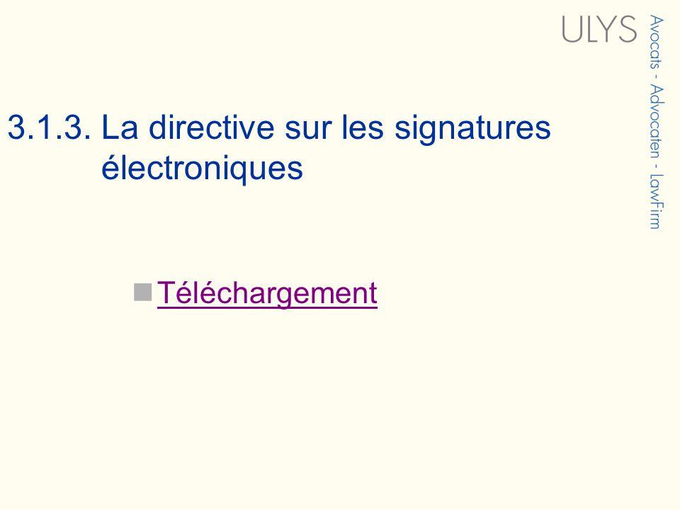 3.1.3. La directive sur les signatures électroniques Téléchargement
