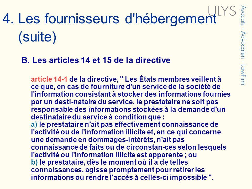 B. Les articles 14 et 15 de la directive article 14-1 de la directive,