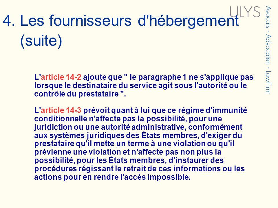 L article 14-2 ajoute que le paragraphe 1 ne s applique pas lorsque le destinataire du service agit sous l autorité ou le contrôle du prestataire .