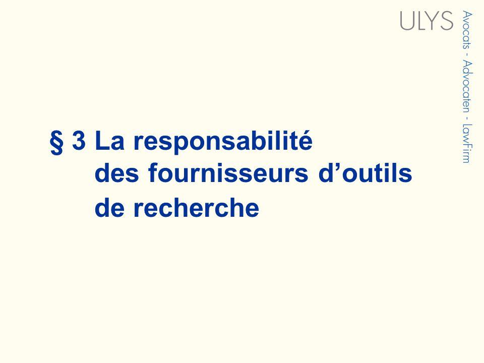 § 3 La responsabilité des fournisseurs doutils de recherche