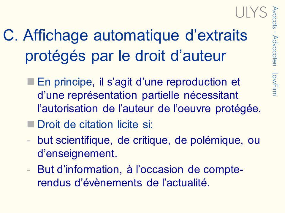 C. Affichage automatique dextraits protégés par le droit dauteur En principe, il sagit dune reproduction et dune représentation partielle nécessitant