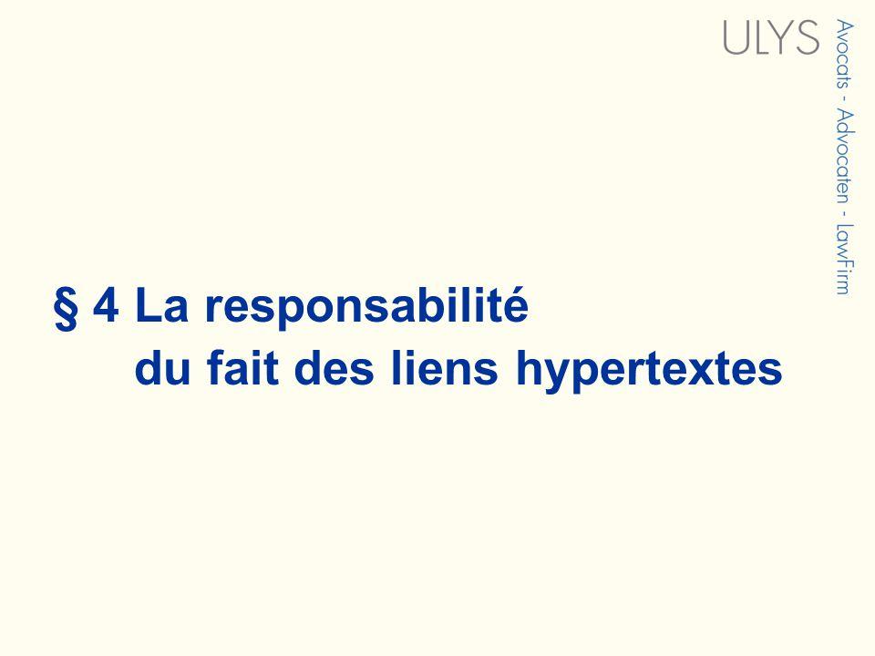 § 4 La responsabilité du fait des liens hypertextes