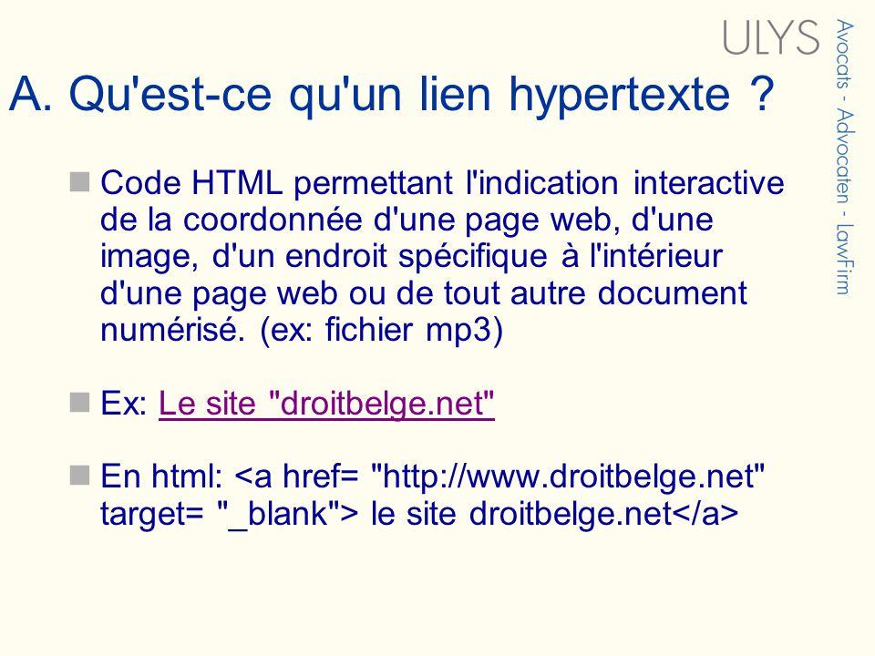A. Qu'est-ce qu'un lien hypertexte ? Code HTML permettant l'indication interactive de la coordonnée d'une page web, d'une image, d'un endroit spécifiq