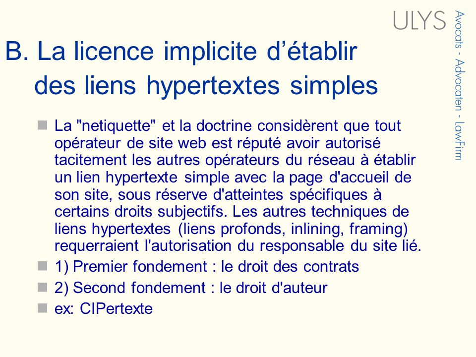 B. La licence implicite détablir des liens hypertextes simples La