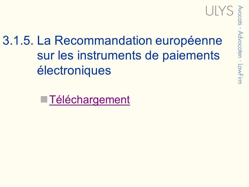 3.1.5. La Recommandation européenne sur les instruments de paiements électroniques Téléchargement
