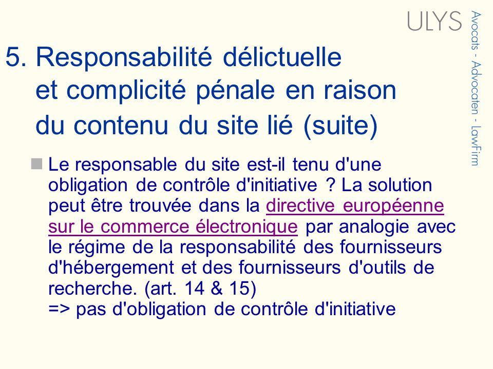 Le responsable du site est-il tenu d'une obligation de contrôle d'initiative ? La solution peut être trouvée dans la directive européenne sur le comme