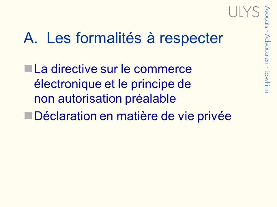 A. Les formalités à respecter La directive sur le commerce électronique et le principe de non autorisation préalable Déclaration en matière de vie pri