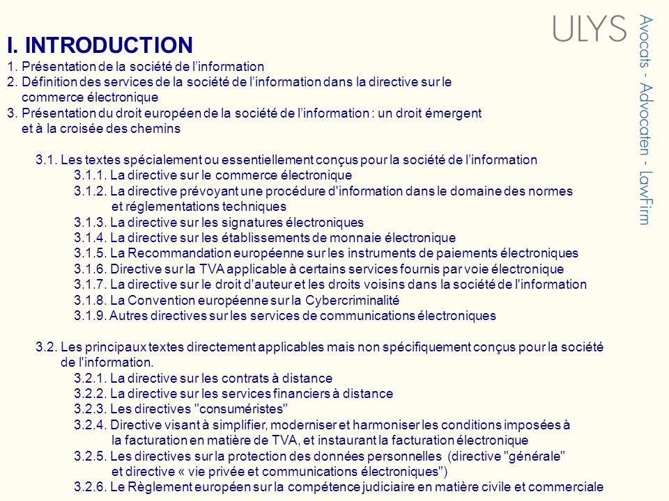 I. INTRODUCTION 1. Présentation de la société de linformation 2. Définition des services de la société de linformation dans la directive sur le commer