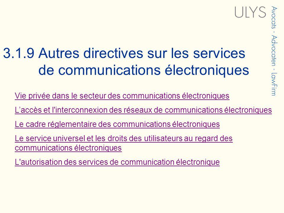 3.1.9 Autres directives sur les services de communications électroniques Vie privée dans le secteur des communications électroniques Laccès et l'inter