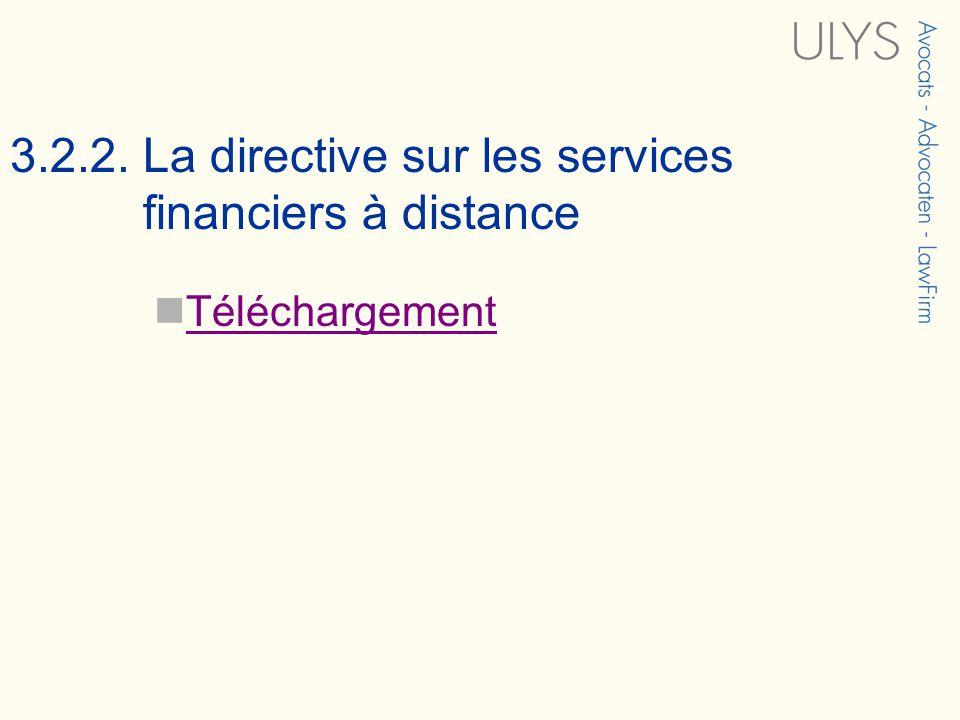 3.2.2. La directive sur les services financiers à distance Téléchargement