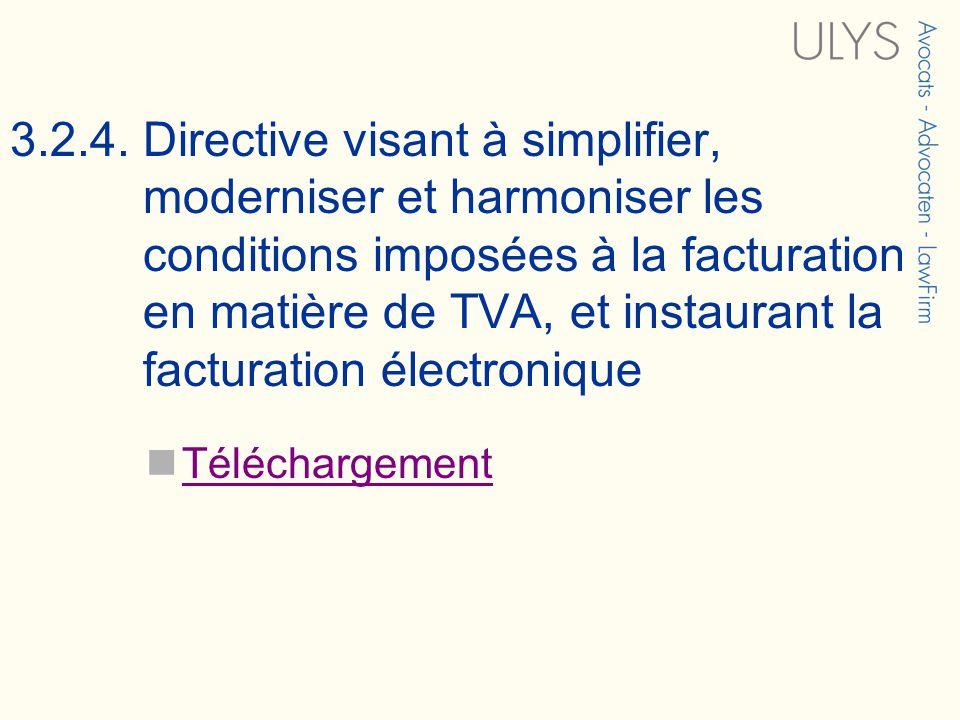 3.2.4. Directive visant à simplifier, moderniser et harmoniser les conditions imposées à la facturation en matière de TVA, et instaurant la facturatio