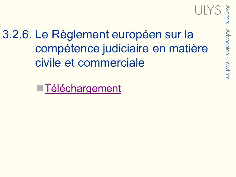 3.2.6. Le Règlement européen sur la compétence judiciaire en matière civile et commerciale Téléchargement