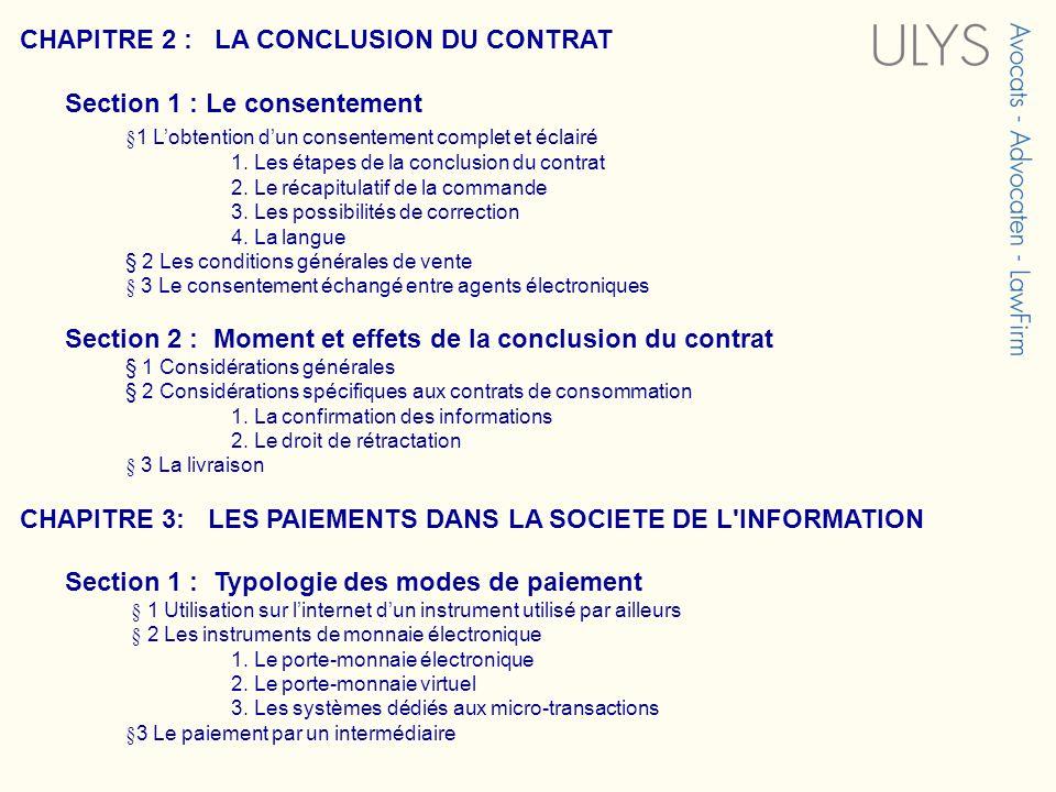 CHAPITRE 2 : LA CONCLUSION DU CONTRAT Section 1 : Le consentement §1 Lobtention dun consentement complet et éclairé 1.