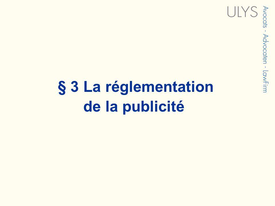 § 3 La réglementation de la publicité