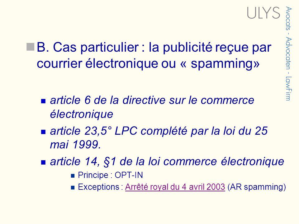 B. Cas particulier : la publicité reçue par courrier électronique ou « spamming» article 6 de la directive sur le commerce électronique article 23,5°