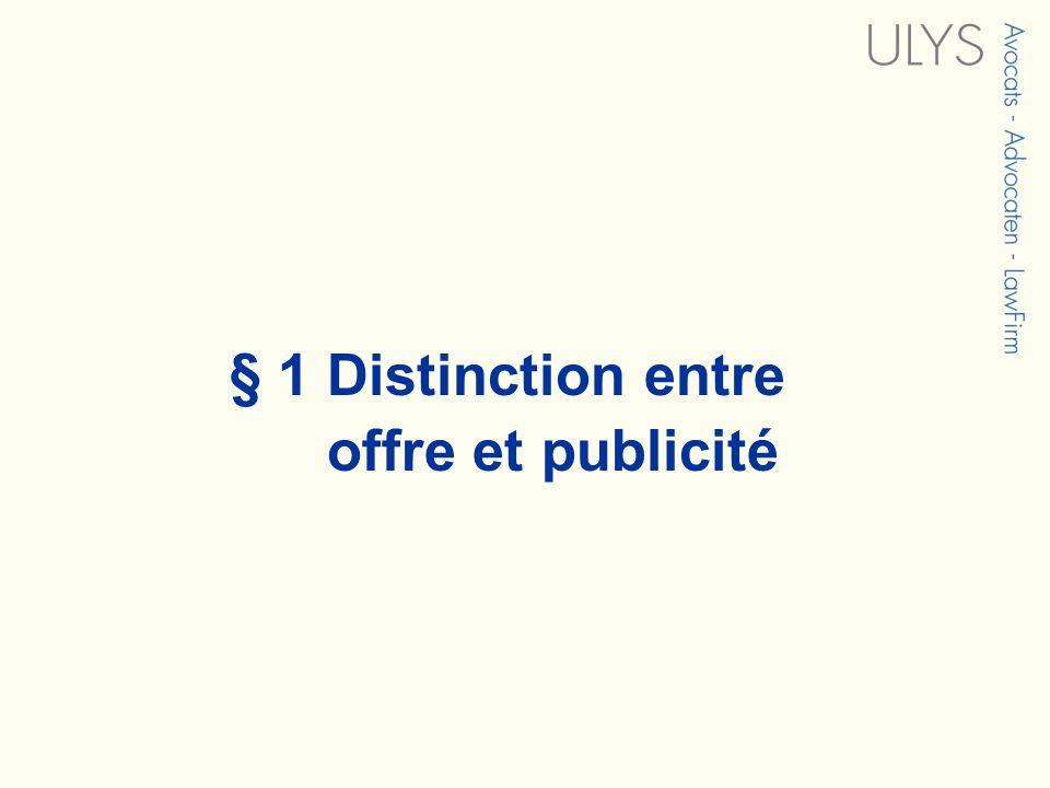 § 1 Distinction entre offre et publicité