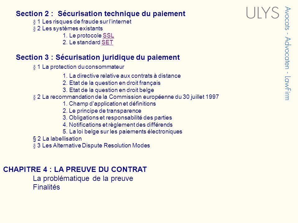 Section 2 : Sécurisation technique du paiement § 1 Les risques de fraude sur linternet § 2 Les systèmes existants 1. Le protocole SSLSSL 2. Le standar