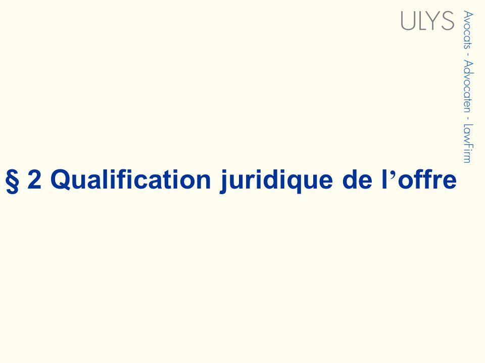 § 2 Qualification juridique de l offre
