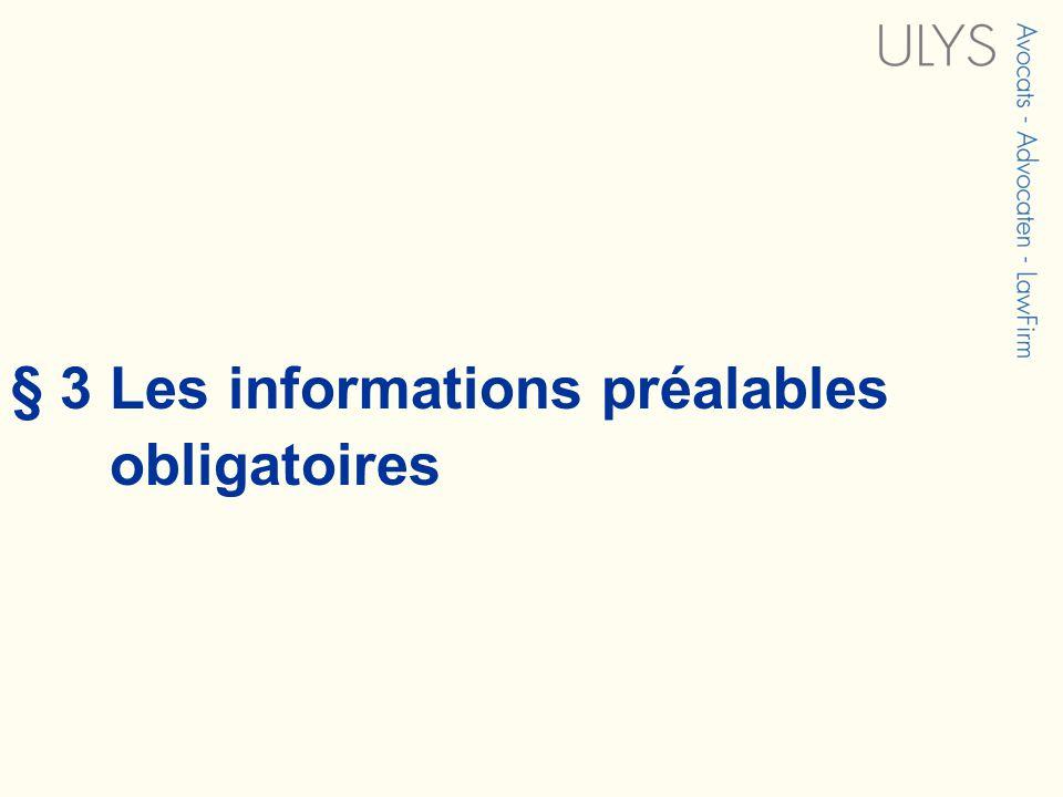 § 3 Les informations préalables obligatoires