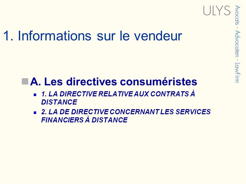 1. Informations sur le vendeur A. Les directives consuméristes 1.