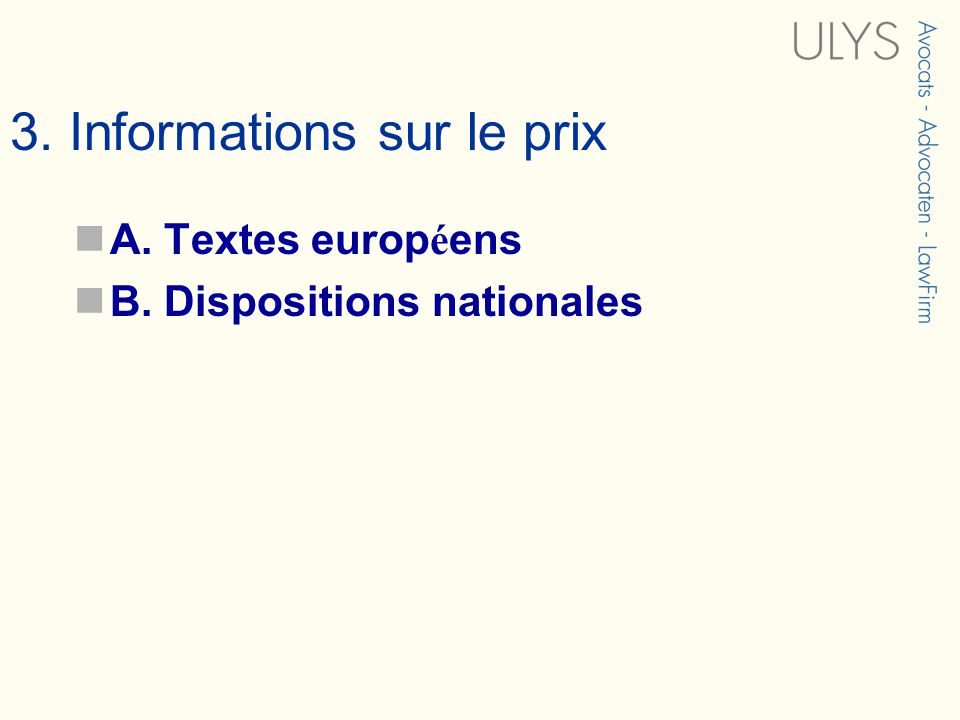 3. Informations sur le prix A. Textes europ é ens B. Dispositions nationales