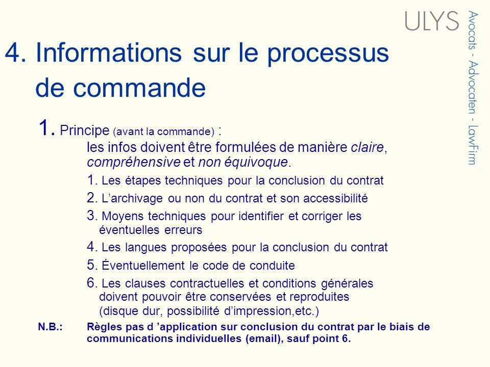 4. Informations sur le processus de commande 1. Principe (avant la commande) : les infos doivent être formulées de manière claire, compréhensive et no