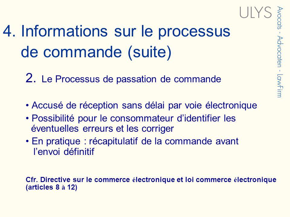 2. Le Processus de passation de commande Accusé de réception sans délai par voie électronique Possibilité pour le consommateur didentifier les éventue
