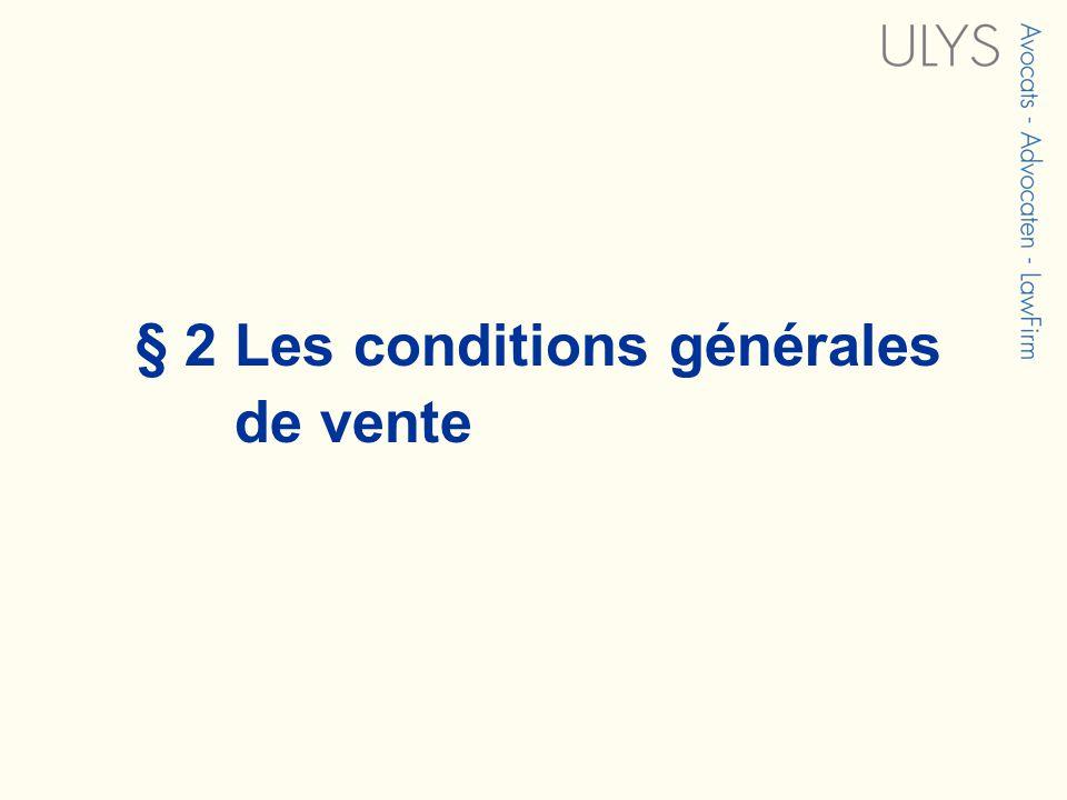 § 2 Les conditions générales de vente