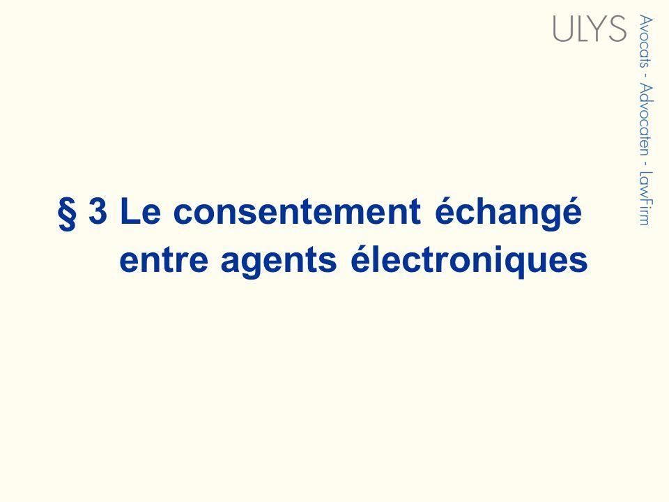 § 3 Le consentement échangé entre agents électroniques