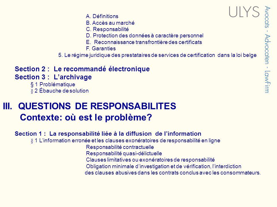 A. Définitions B. Accès au marché C. Responsabilité D. Protection des données à caractère personnel E. Reconnaissance transfrontière des certificats F