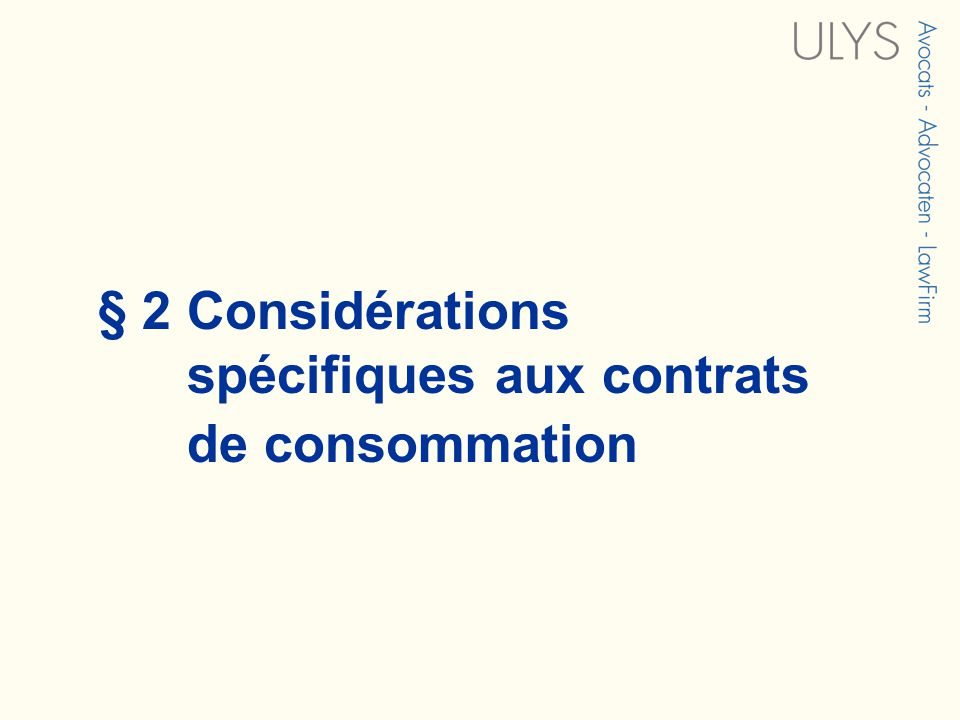 § 2 Considérations spécifiques aux contrats de consommation