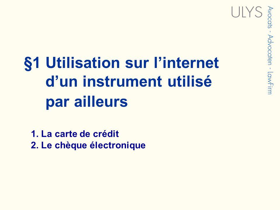 §1 Utilisation sur linternet dun instrument utilisé par ailleurs 1. La carte de crédit 2. Le chèque électronique