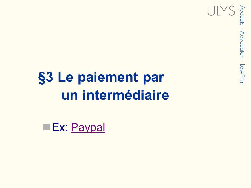 §3 Le paiement par un intermédiaire Ex: PaypalPaypal