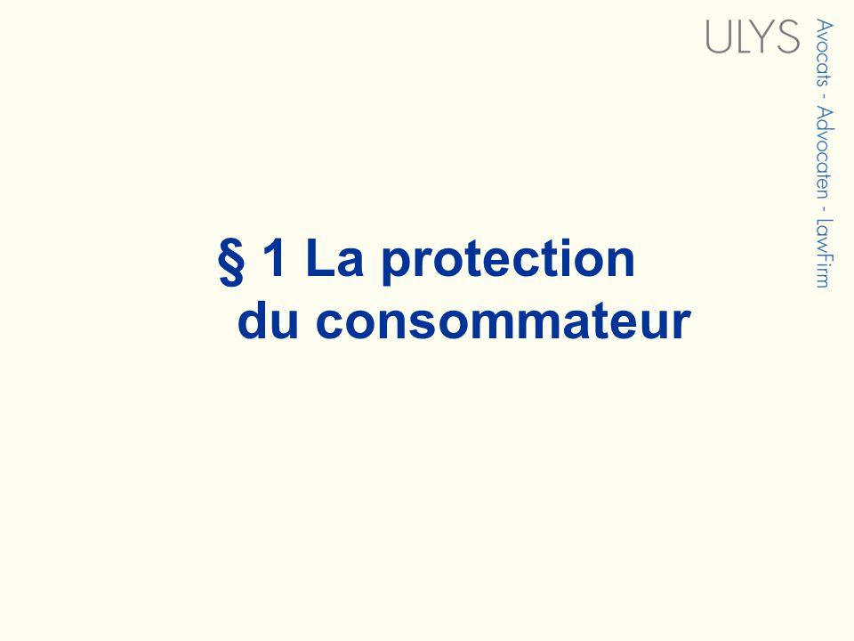 § 1 La protection du consommateur