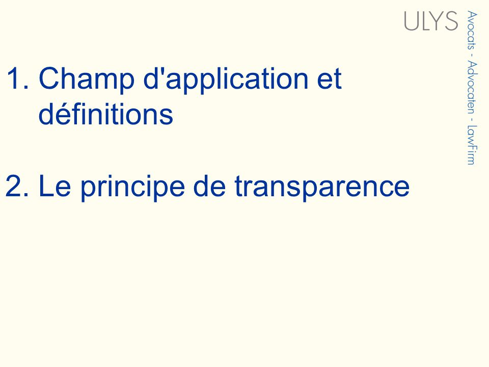 1. Champ d application et définitions 2. Le principe de transparence