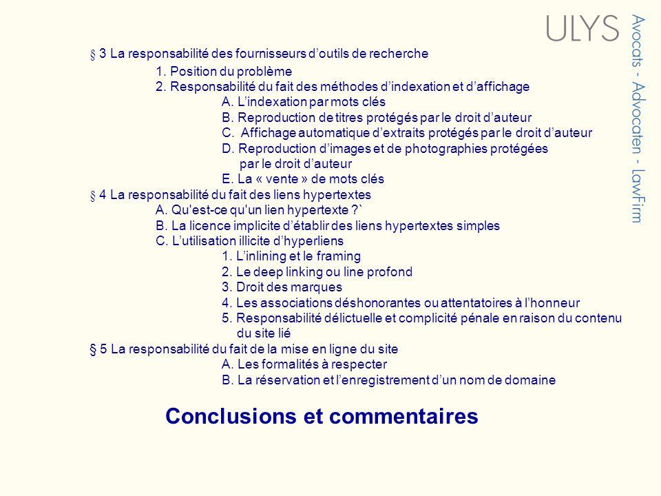 § 3 La responsabilité des fournisseurs doutils de recherche 1. Position du problème 2. Responsabilité du fait des méthodes dindexation et daffichage A