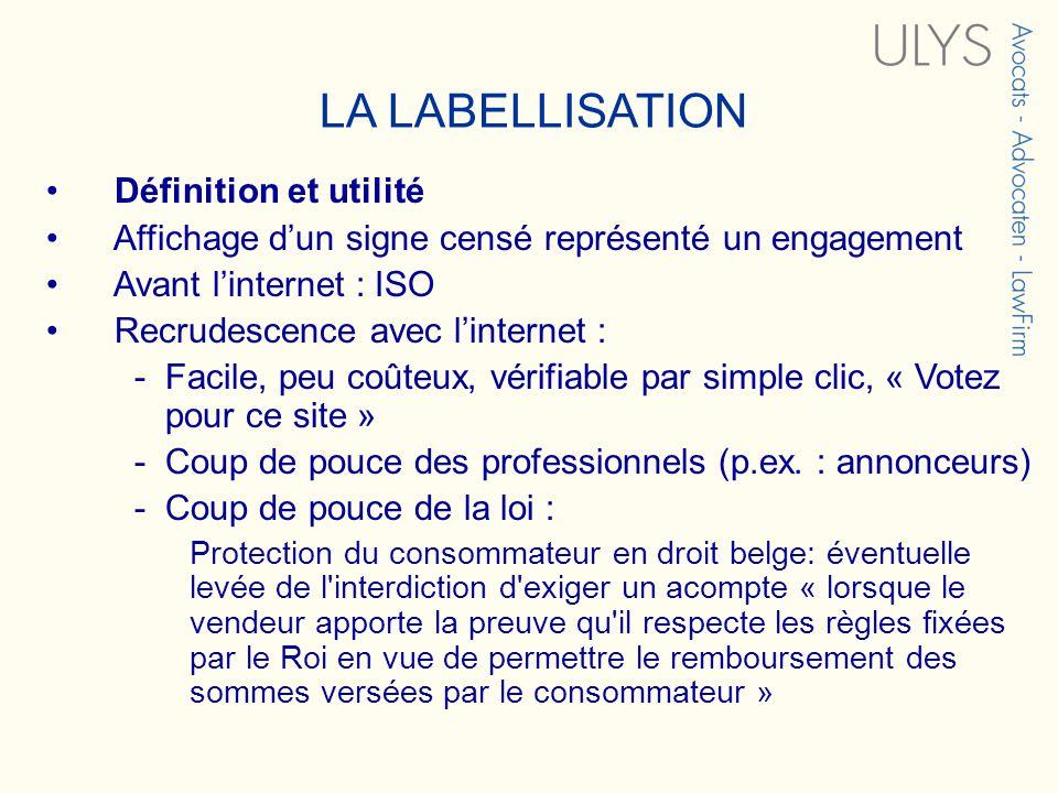 3 TITRE LA LABELLISATION Définition et utilité Affichage dun signe censé représenté un engagement Avant linternet : ISO Recrudescence avec linternet :