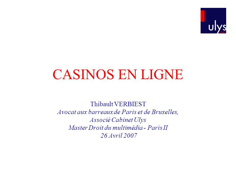 Présentation Réglementation française sur les « casinos traditionnels » Réglementation « casinos virtuels » Loi du 12 juillet 1983 applicable aux « casinos virtuels ».