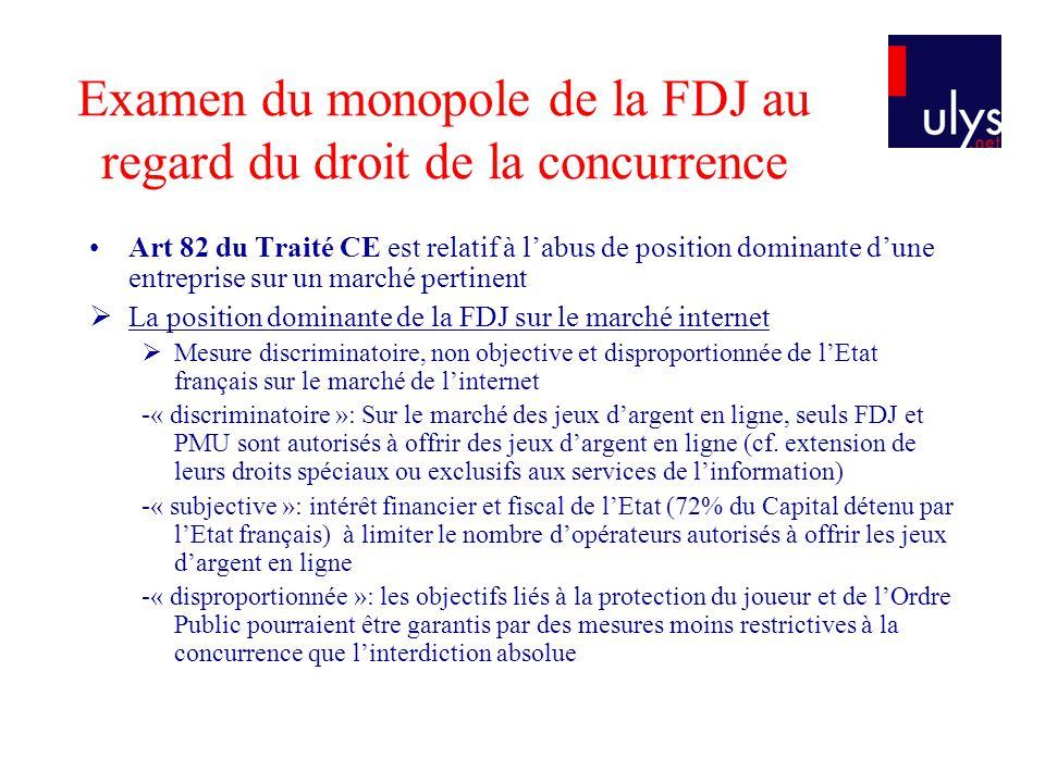 Examen du monopole de la FDJ au regard du droit de la concurrence Art 82 du Traité CE est relatif à labus de position dominante dune entreprise sur un