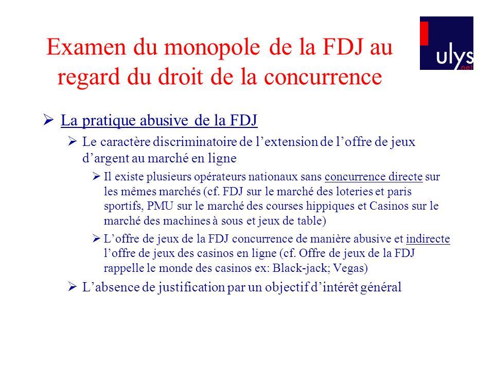 Examen du monopole de la FDJ au regard du droit de la concurrence La pratique abusive de la FDJ Le caractère discriminatoire de lextension de loffre d