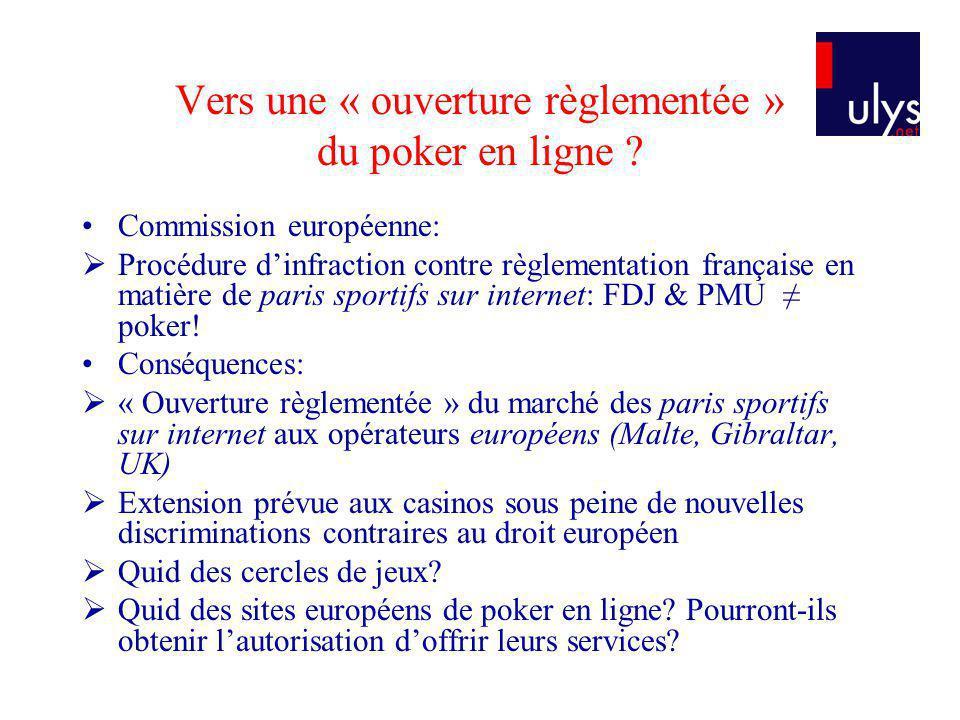 Vers une « ouverture règlementée » du poker en ligne ? Commission européenne: Procédure dinfraction contre règlementation française en matière de pari