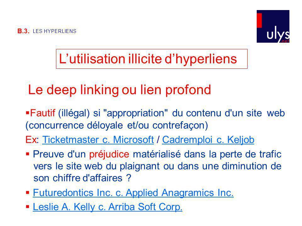 B.3. LES HYPERLIENS Lutilisation illicite dhyperliens Fautif (illégal) si